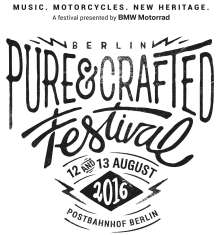 Pure&Crafted Festival 2016 presented by BMW Motorrad (12/2015)