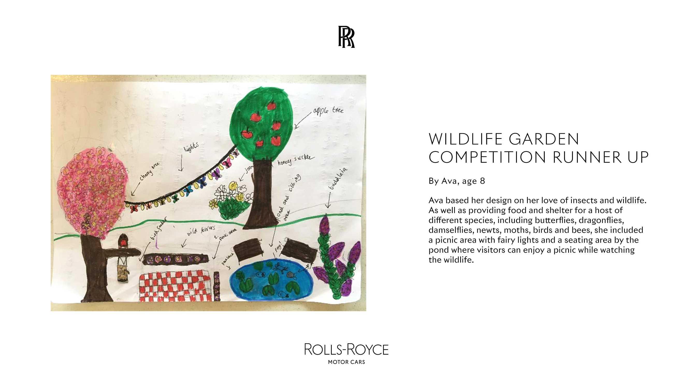 ROLLS-ROYCE WILDLIFE GARDEN COMPETITION RUNNER UP. AVA, AGE 8