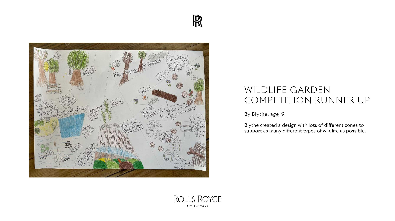 ROLLS-ROYCE WILDLIFE GARDEN COMPETITION RUNNER UP. BLYTHE, AGE 9
